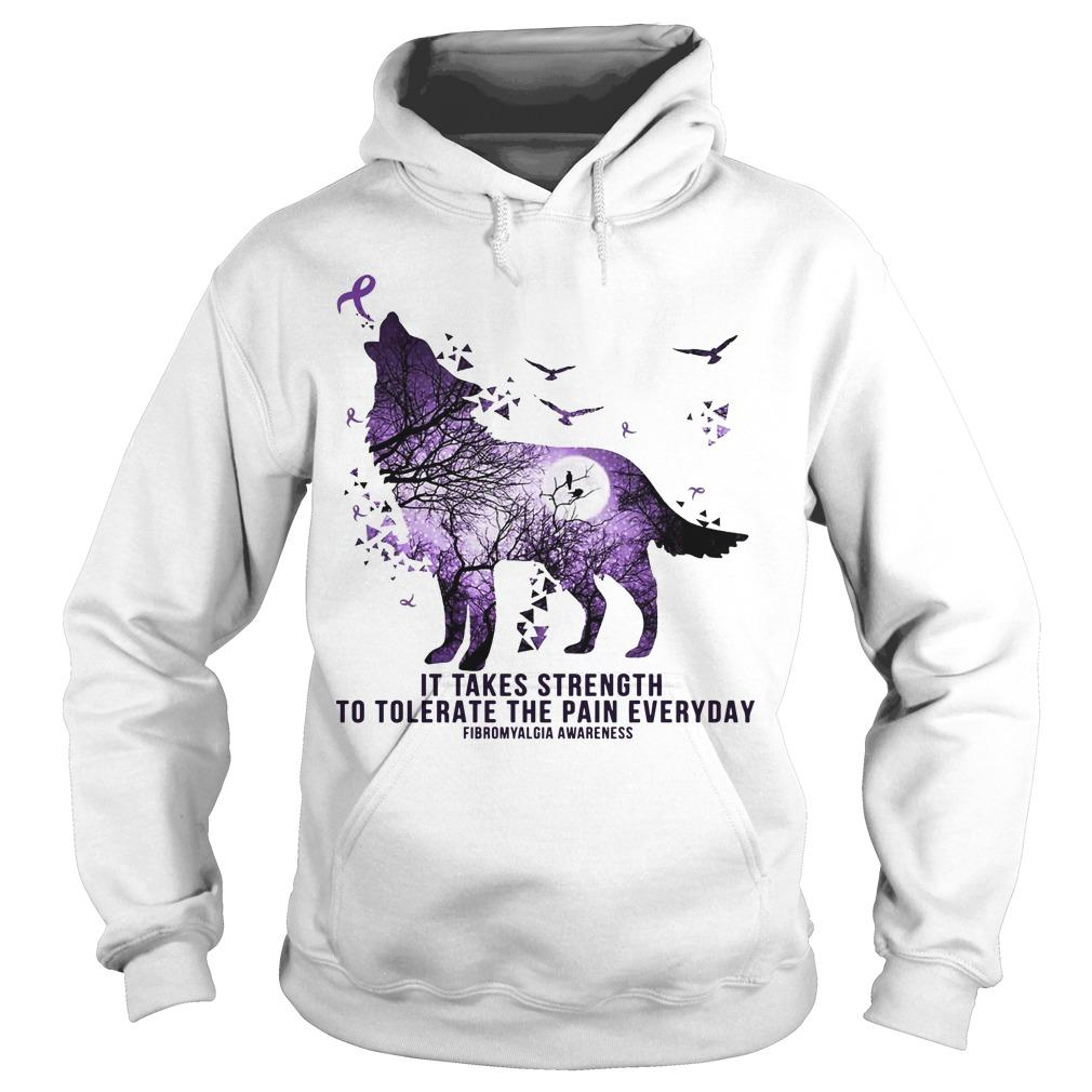 It Takes Strength To Tolerate The Pain Everyday Fibromyalgia Awareness Hoodie