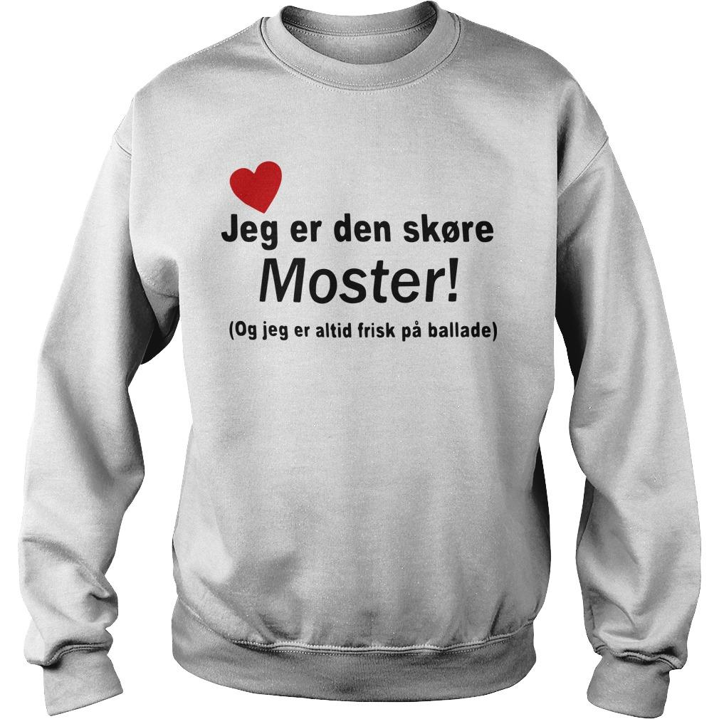 Jeg Er Den Skør Moster Og Jeg Er Altid Frisk På Ballade Sweater