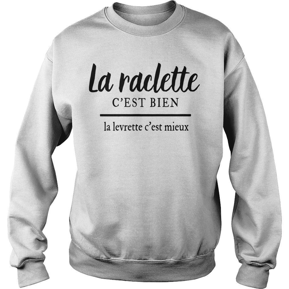 La Raclette C'est Bien La Levrette C'est Mieux Sweater