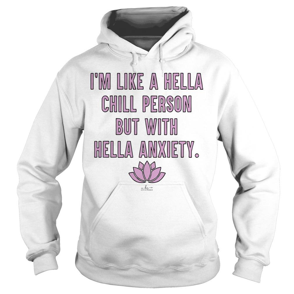 Lotus I'm Like A Hella Chill Person But With Hella Anxiety Hoodie