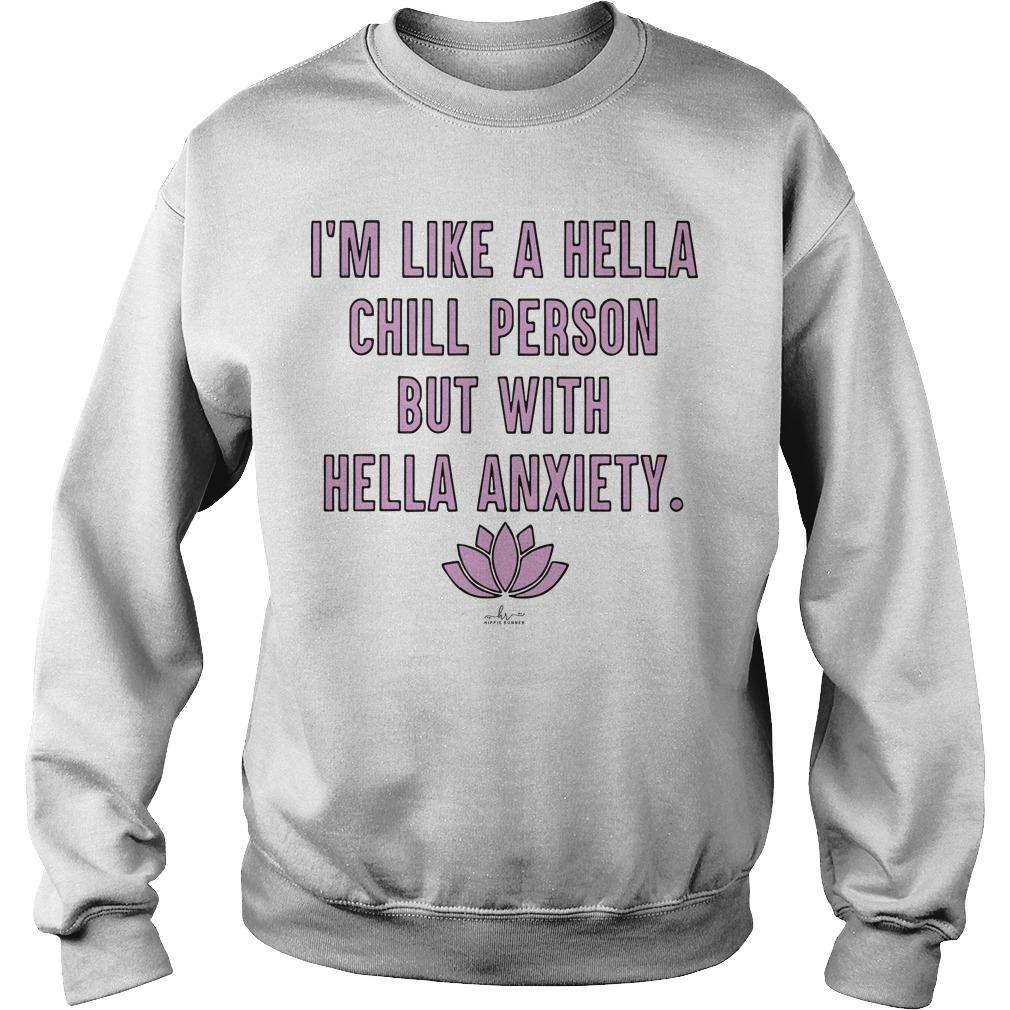 Lotus I'm Like A Hella Chill Person But With Hella Anxiety Sweater