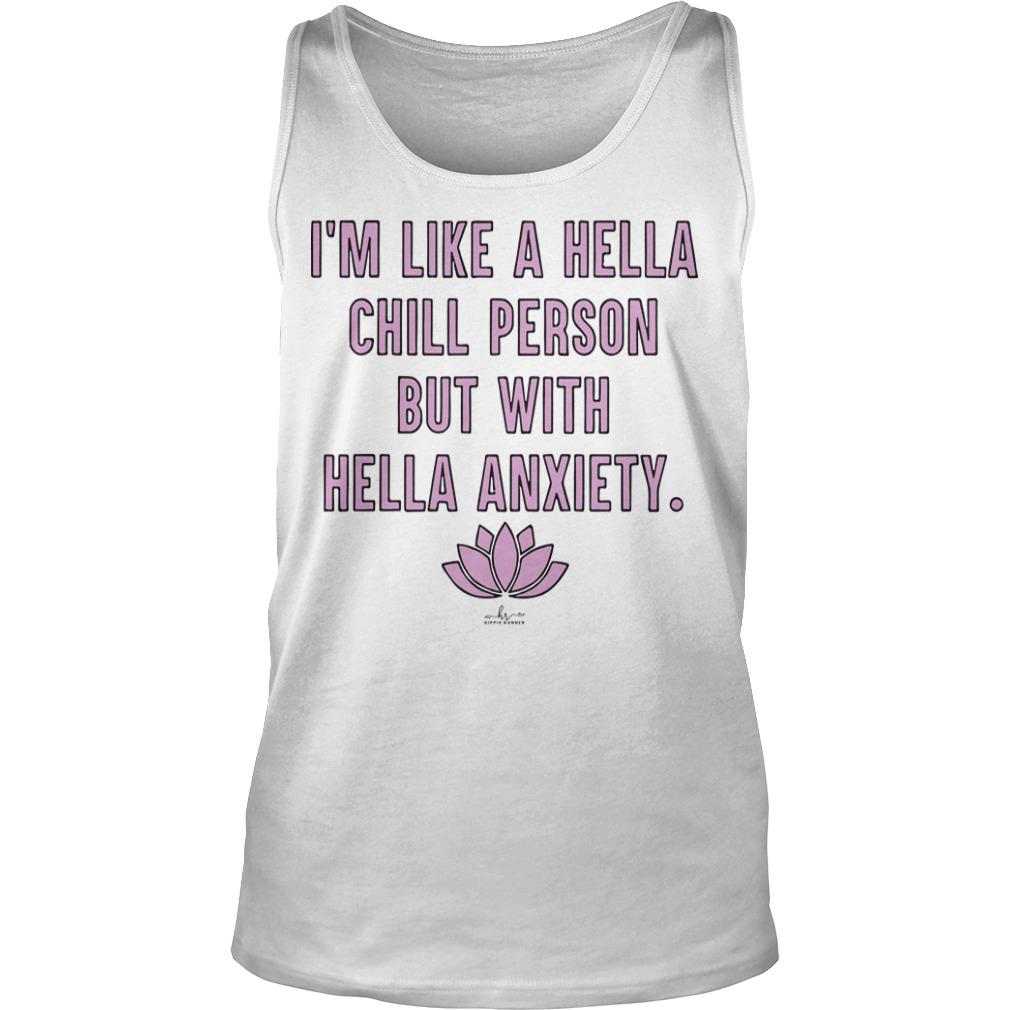 Lotus I'm Like A Hella Chill Person But With Hella Anxiety Tank Top