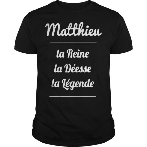 Matthieu La Reine La Déesse La Légende Shirt