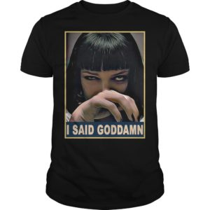 Mia Wallace I Said Goddamn Shirt