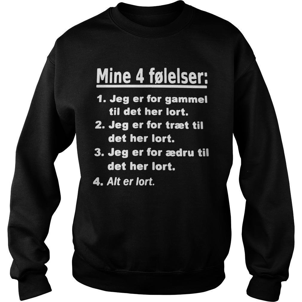 Mine 4 Følelser Jeg Er For Gammel Til Det Her Lort Alt Er Lort Sweater