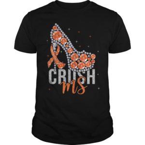 Multiple Sclerosis Awareness Crush Me Shirt
