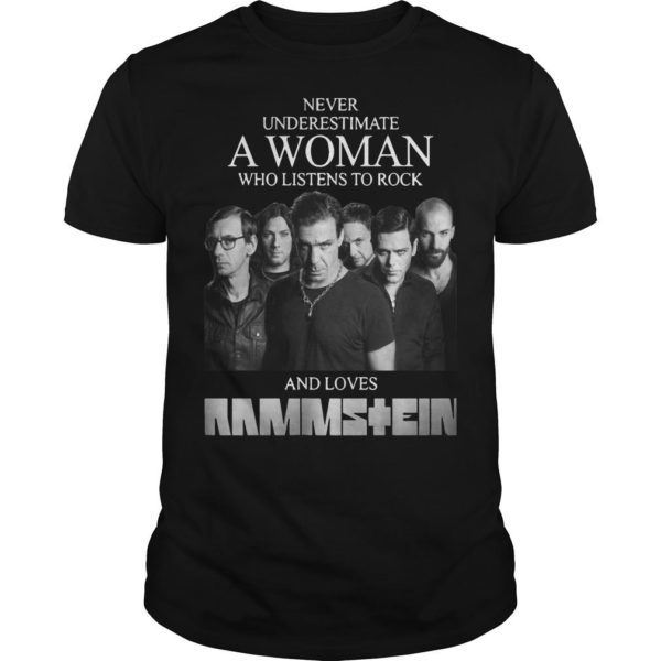 Never Underestimate A Woman Who Listens To Rock And Loves Ramstein Shirt