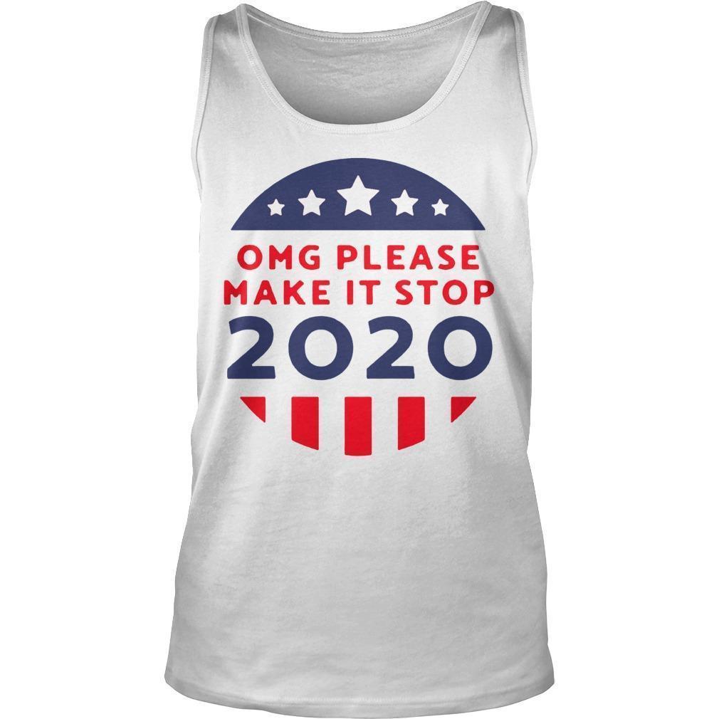 Omg Please Make It Stop 2020 Tank Top