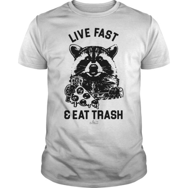 Raccoon Live Fast And Eat Trash Shirt