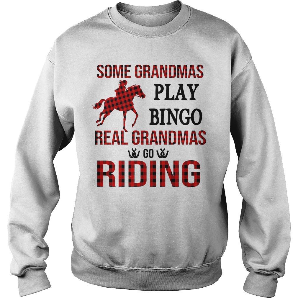 Some Grandmas Play Bingo Real Grandmas Go Riding Sweater