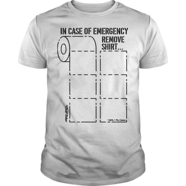 Toilet Paper In Case Of Emergency Remove Shirt