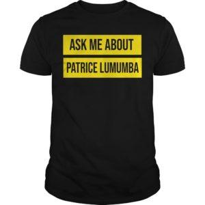 UTA Black History Month Ask Me About Patrice Lumumba Shirt