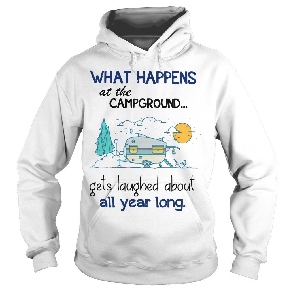 What Happens At The Campground Gets Laughed About All Year Long Hoodie