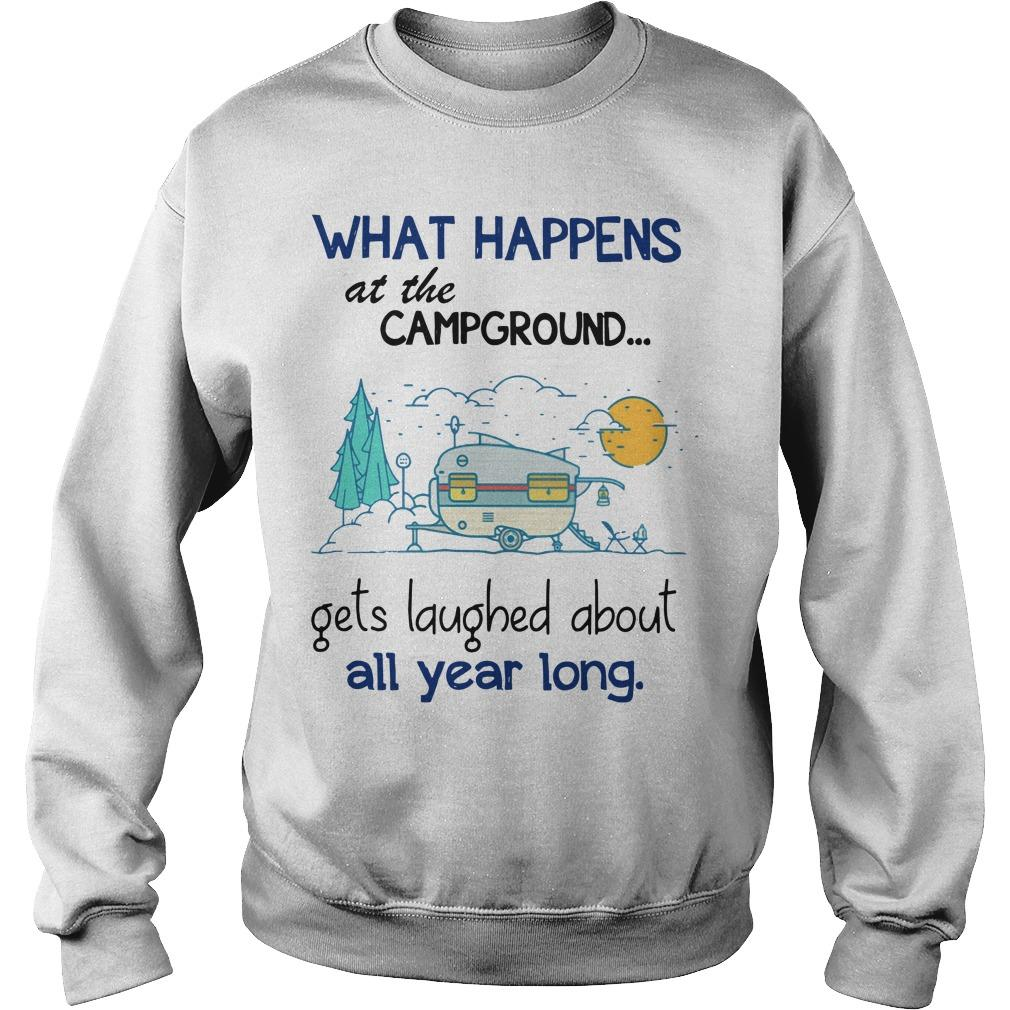 What Happens At The Campground Gets Laughed About All Year Long Sweater