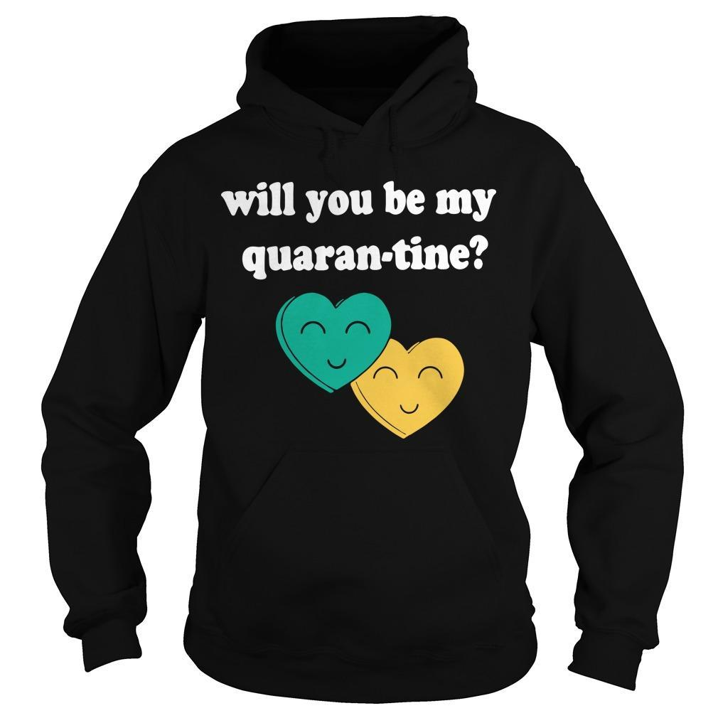 Will You Be My Quarantine Hoodie