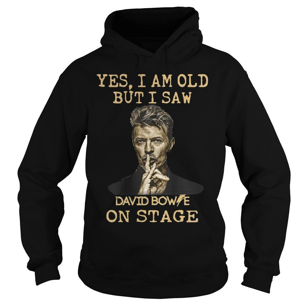Yes I Am Old But I Saw David Bowie On Stage Hoodie