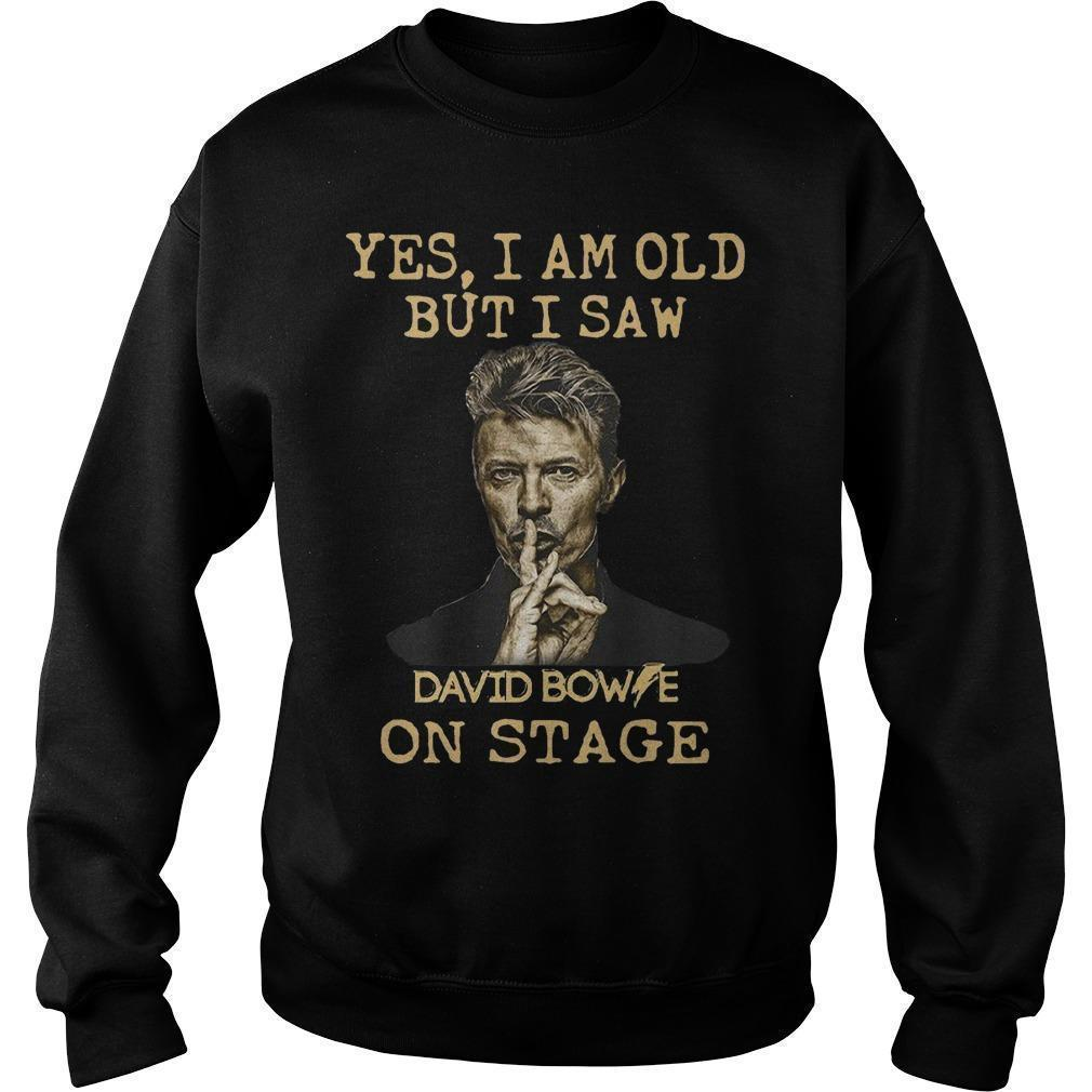 Yes I Am Old But I Saw David Bowie On Stage Sweater