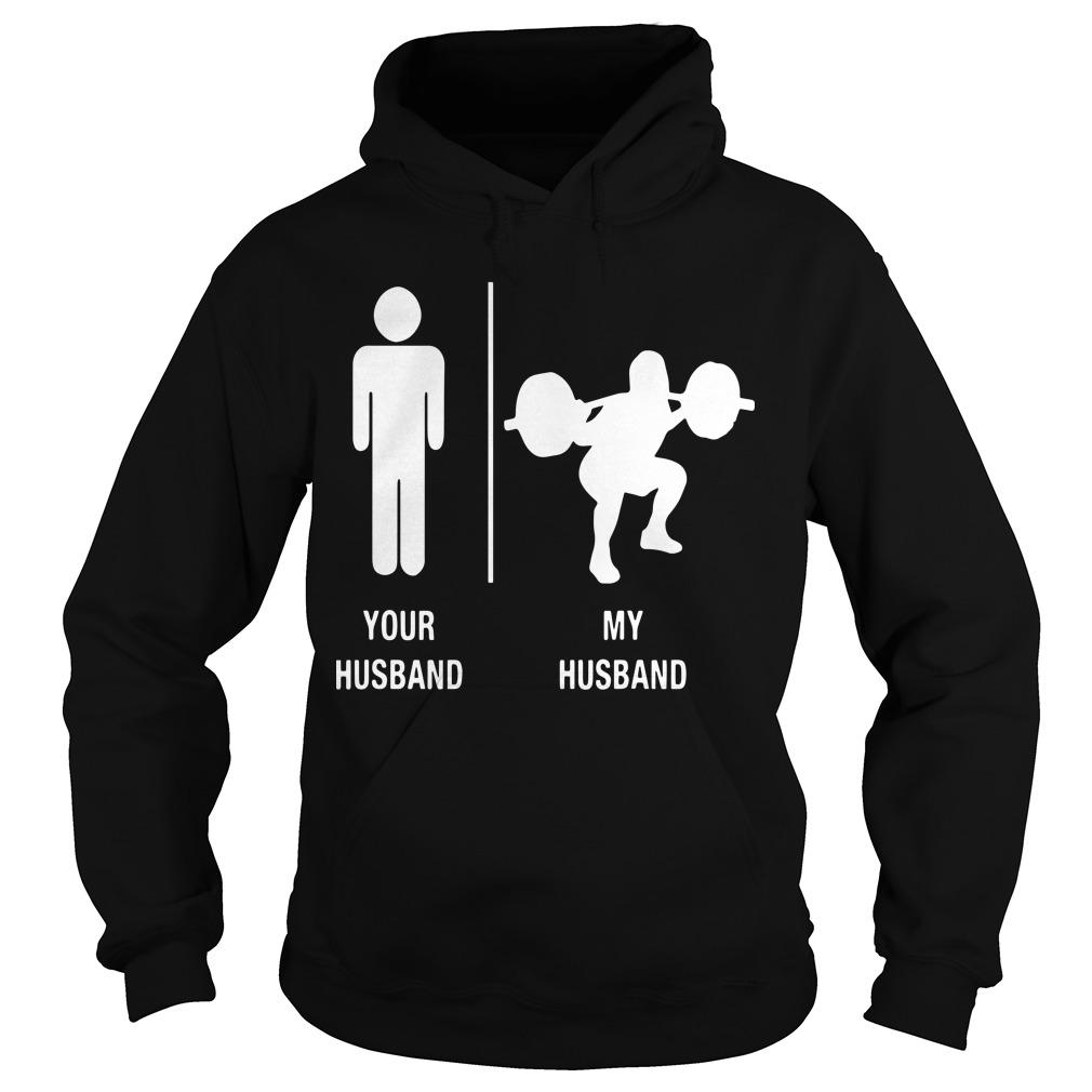 Your Husband My Husband Weight Lifting Hoodie