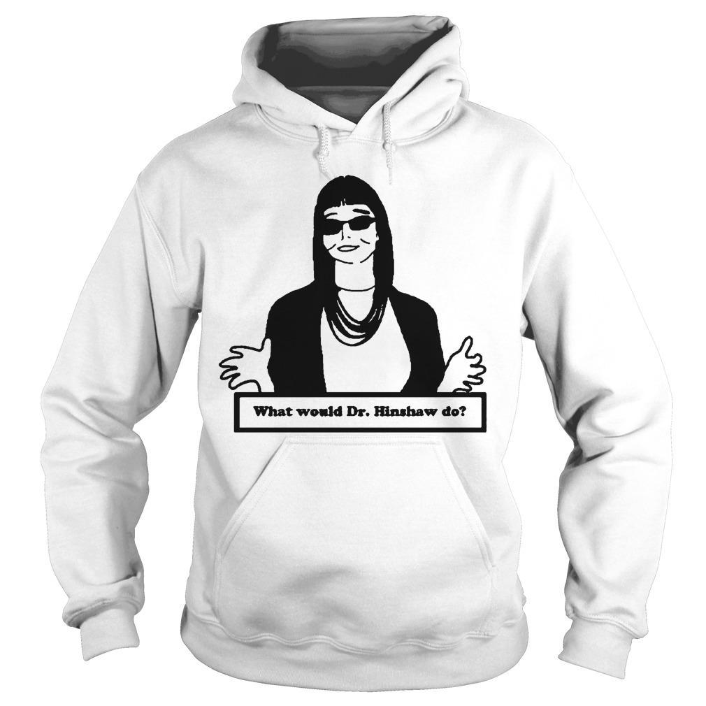 Alberta What Would Dr Hinshaw Do Hoodie
