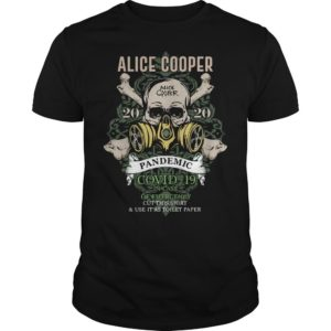 Alice Cooper 2020 Pandemic Covid 19 In Case Of Emergency Shirt