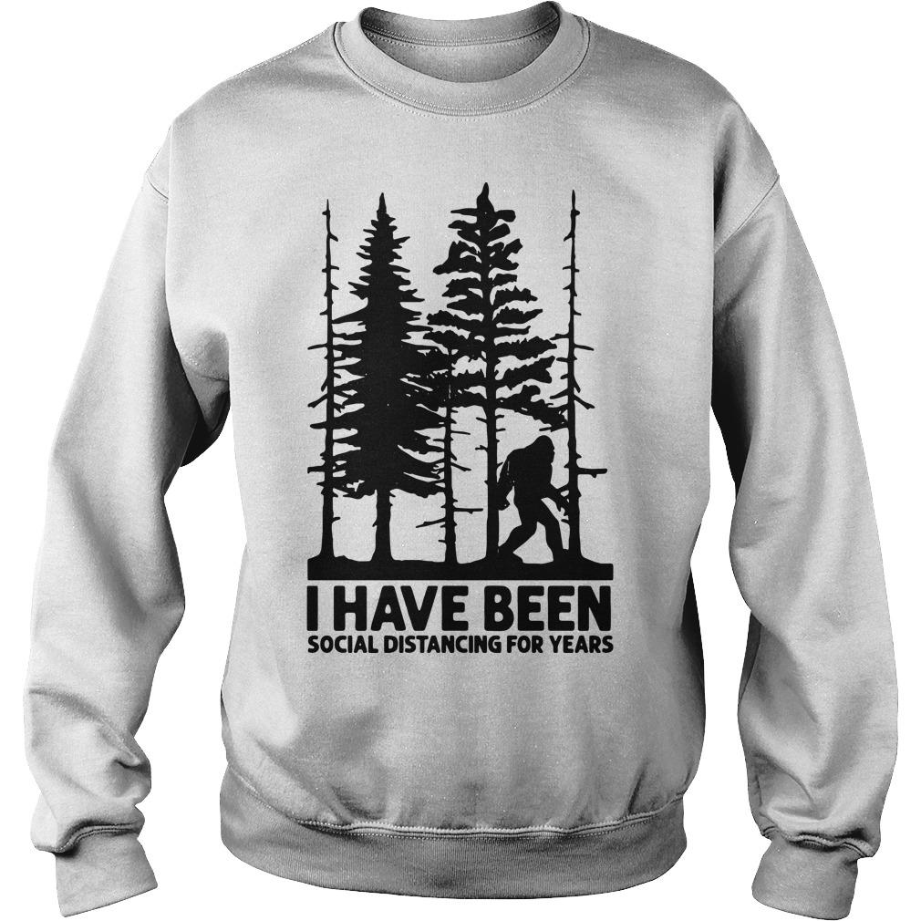 Bigfoot I Have Been Social Distancing For Years Sweater