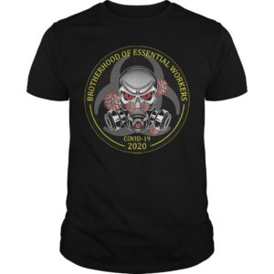 Brotherhood Of Essential Workers Covid 19 2020 Shirt