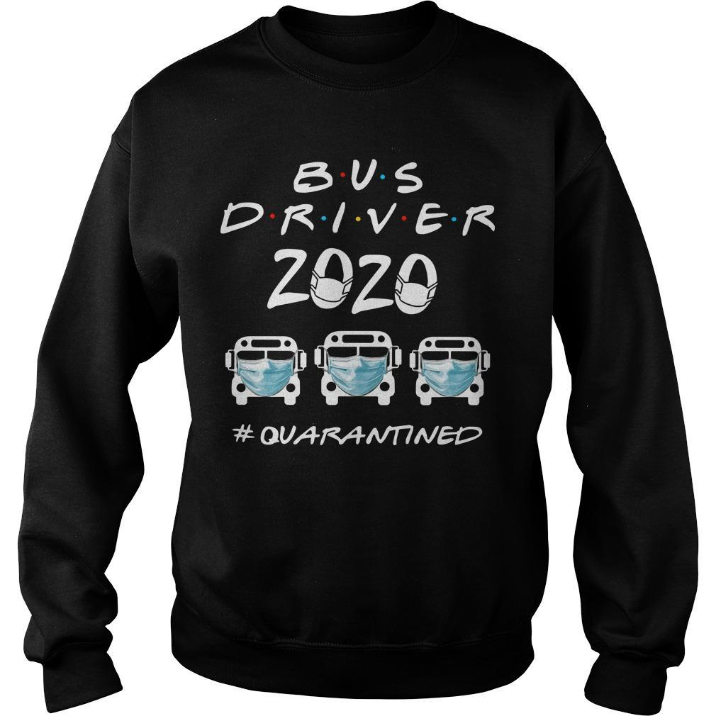 Bus Driver 2020 #quarantined Sweater