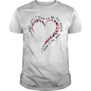 Butterfly Heart Daddy Girl I Used To Be His Angel Now He Is Mine Shirt