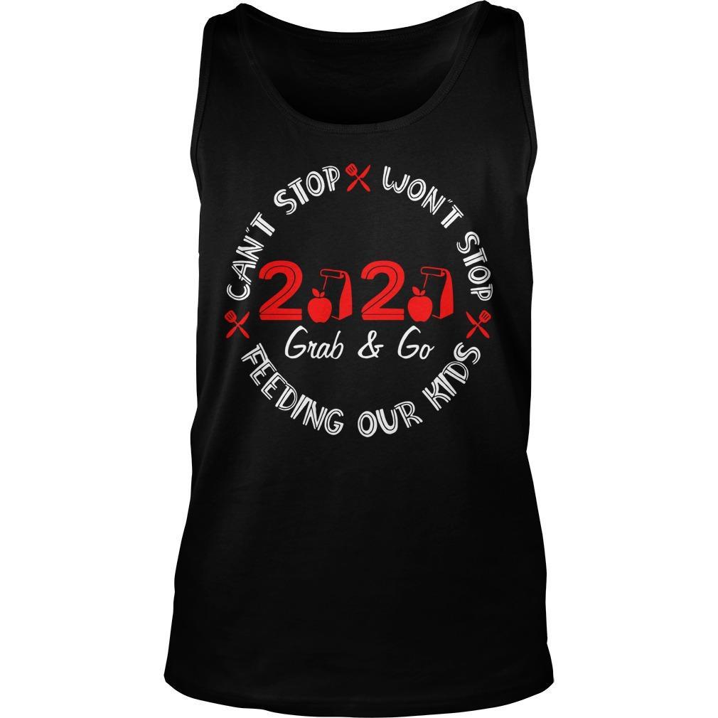 Can't Stop Won't Stop Feeding Our Kids 2020 Grab And Go Tank Top
