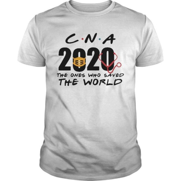 Cna 2020 The Ones Who Saved The World Shirt