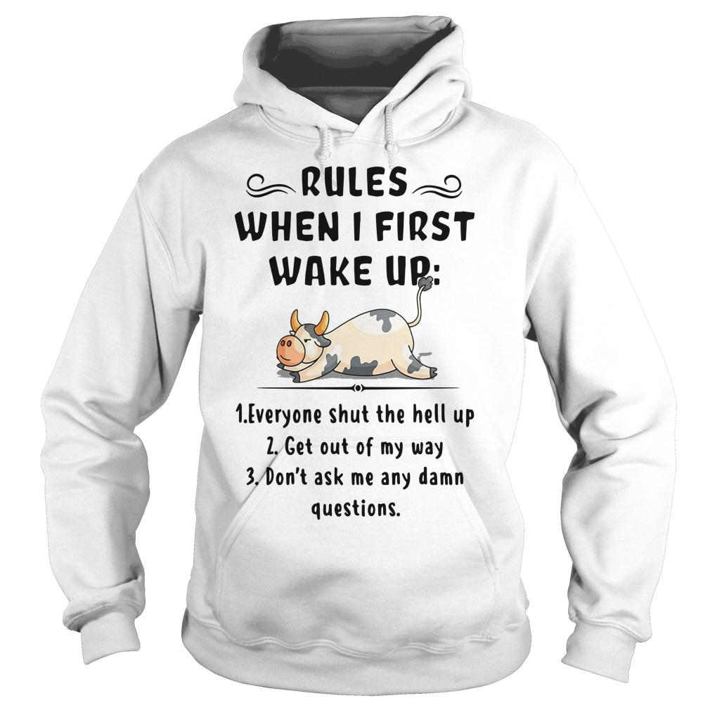 Cow Rules When I First Wake Up Everyone Shut The Hell Up Hoodie