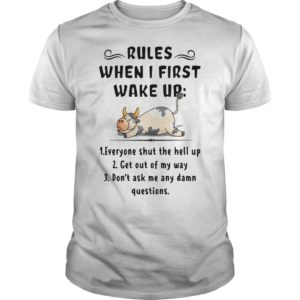 Cow Rules When I First Wake Up Everyone Shut The Hell Up Shirt