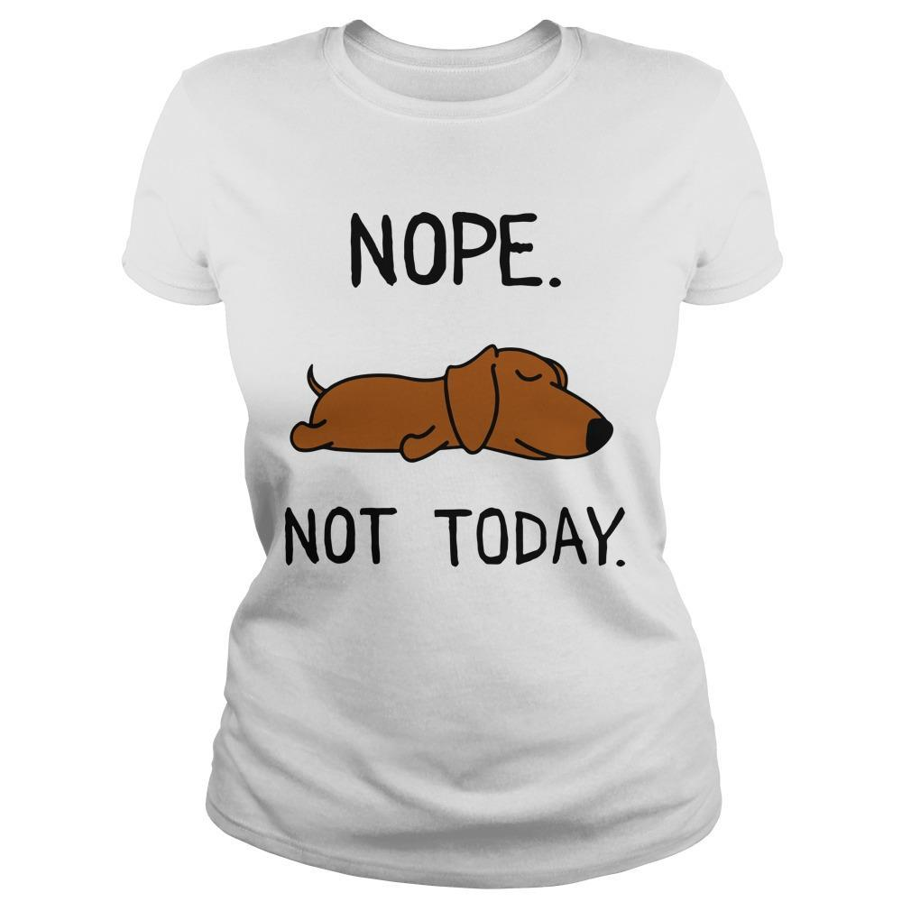 Dachshund Nope Not Today Longsleeve