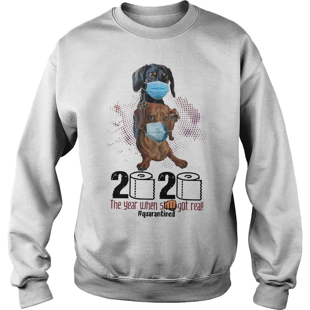 Dachshund Wearing Mask 2020 The Year When Shit Got Real Sweater