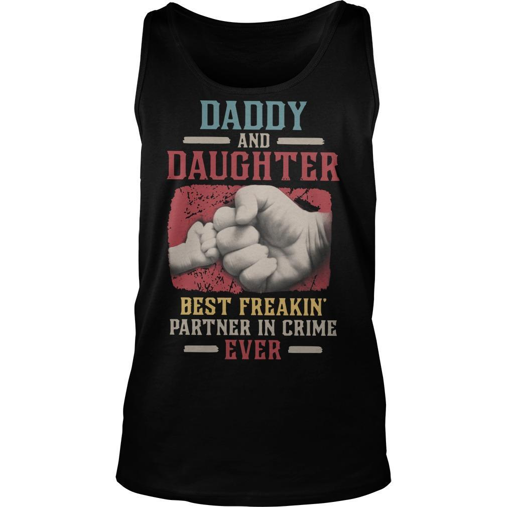 Daddy And Daughter Best Freakin' Partner In Crime Ever Tank Top