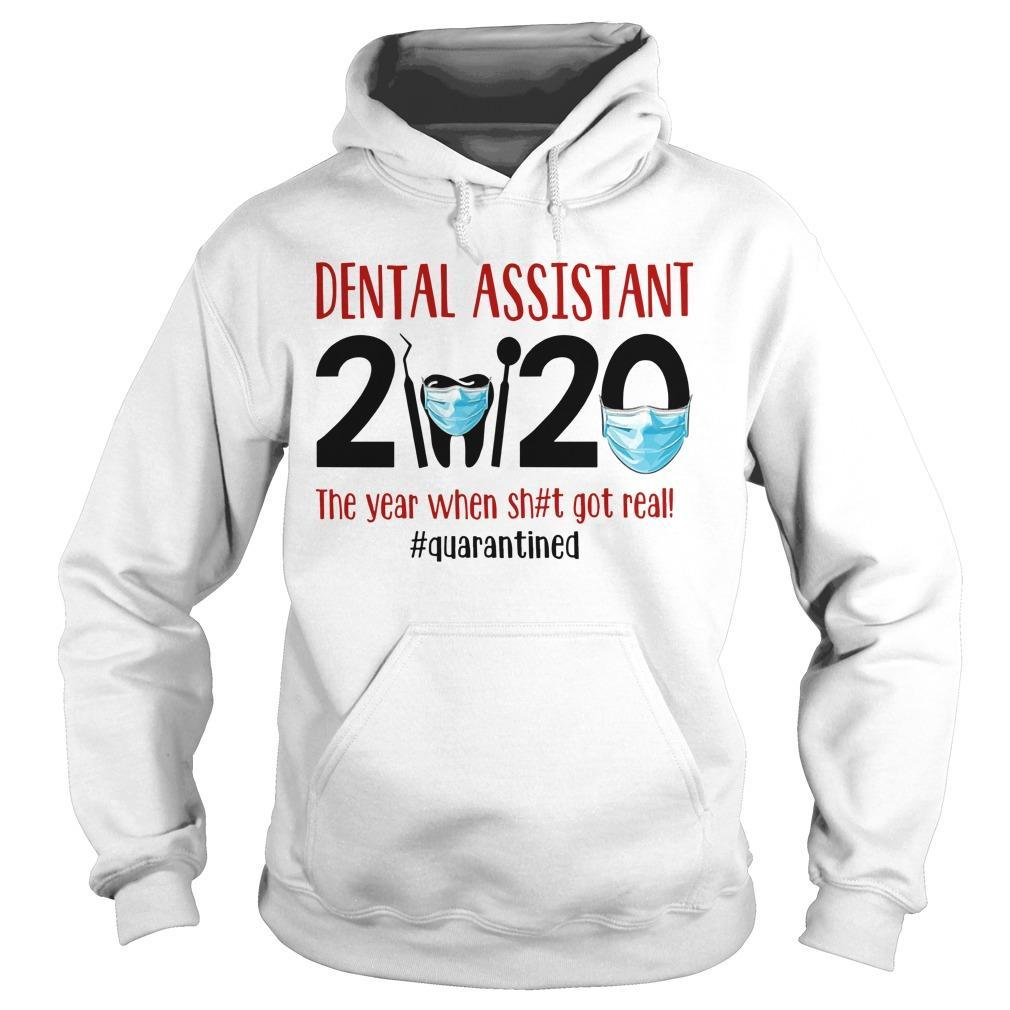 Dental Assistant 2020 The Year When Shit Got Real #quarantined Hoodie