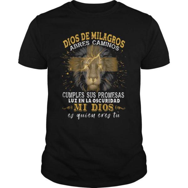 Dios De Milagros Abres Caminos Cumples Sus Promesas Shirt