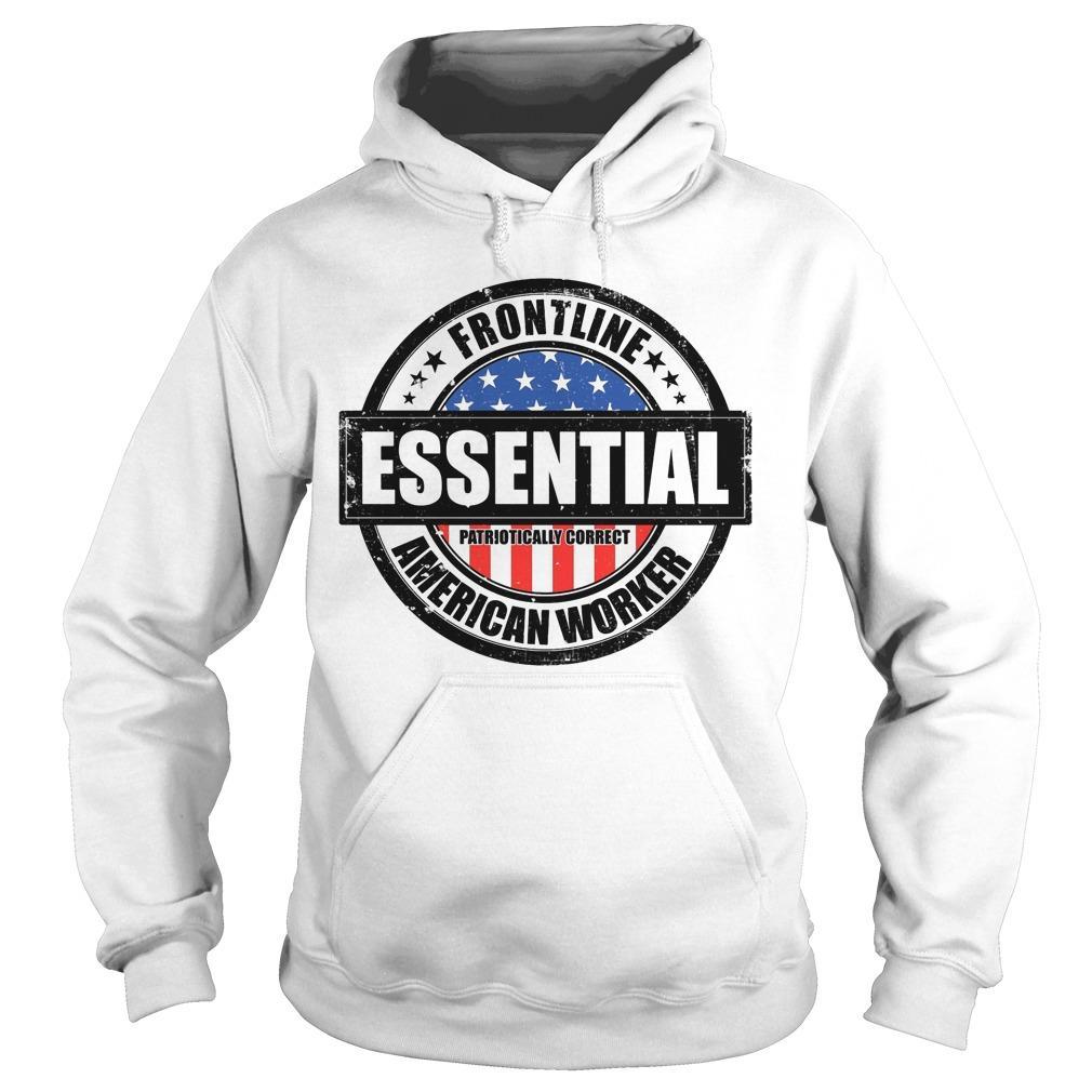 Frontline Essential Patriotically Correct American Worker Hoodie