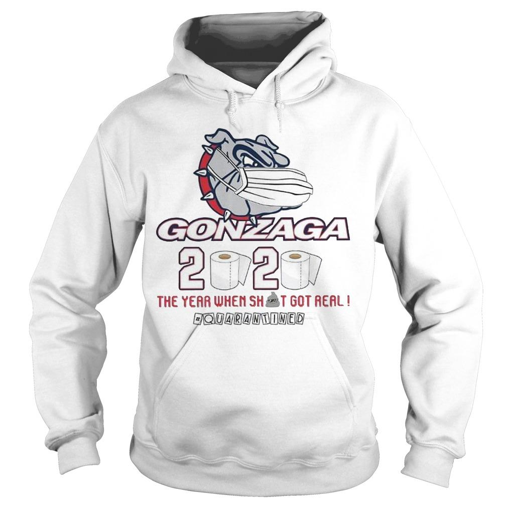 Gonzaga 2020 The Year When Shit Got Real Hoodie