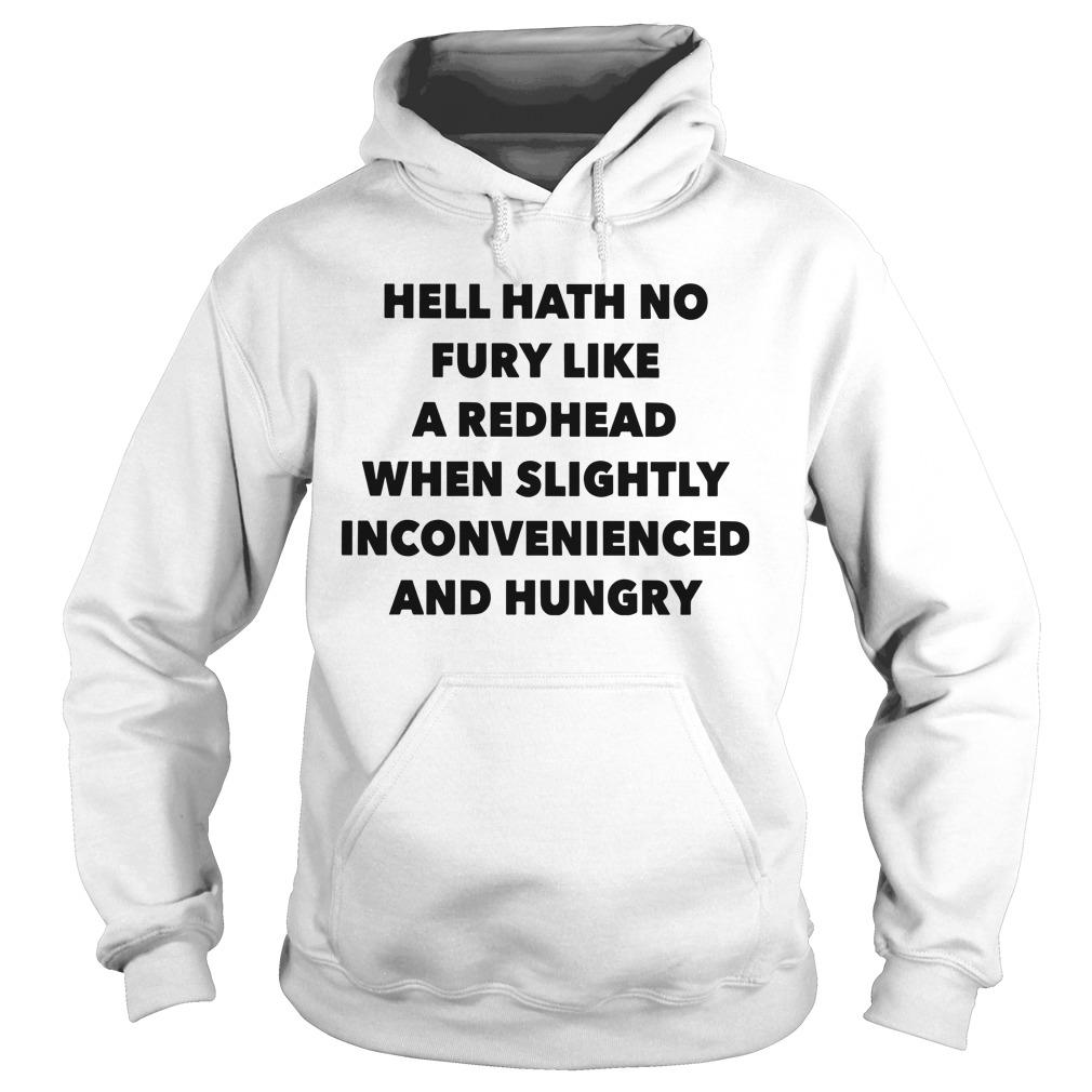 Hell Hath No Fury Like A Redhead When Slightly Inconvenienced And Hungry Hoodie
