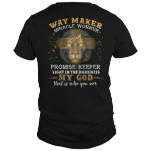 Lion Way Maker Miracle Worker Promise Keeper Shirt
