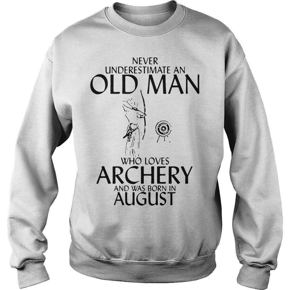 Never Underestimate An Old Man Who Loves Archery And Was Born In August Sweater
