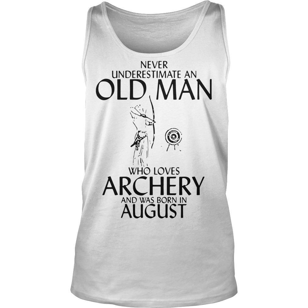 Never Underestimate An Old Man Who Loves Archery And Was Born In August Tank Top