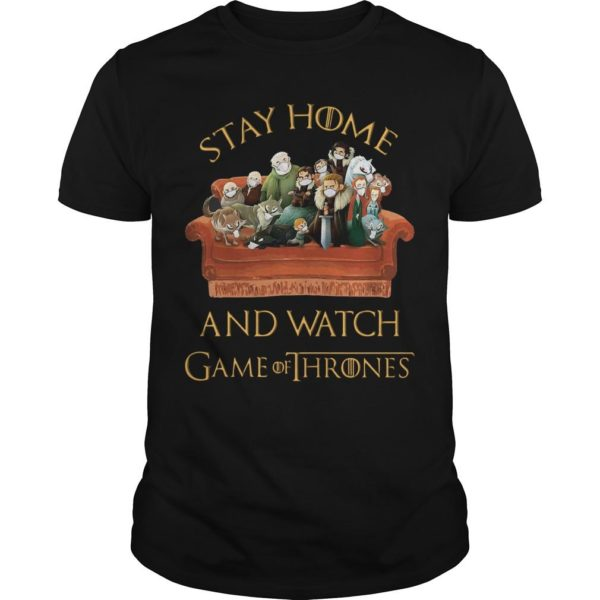 Stay Home And Watch Game Of Thrones Shirt