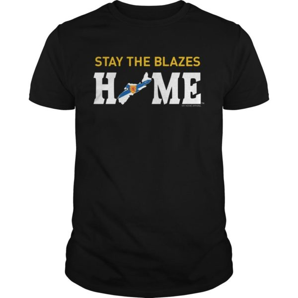 Stay The Blazes Home T Shirt
