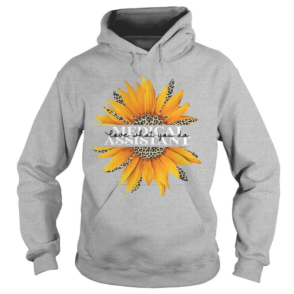 Sunflower Medical Assistant Love What You Do Hoodie