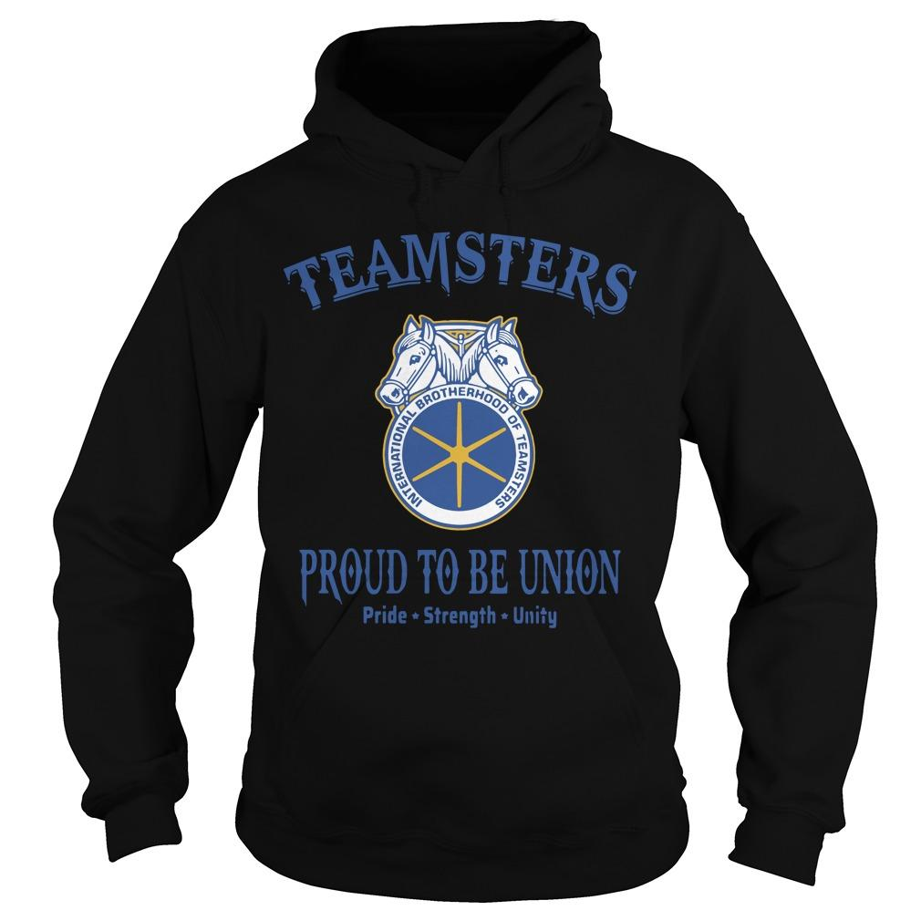Teamster Proud To Be Union Pride Strength Unity Hoodie