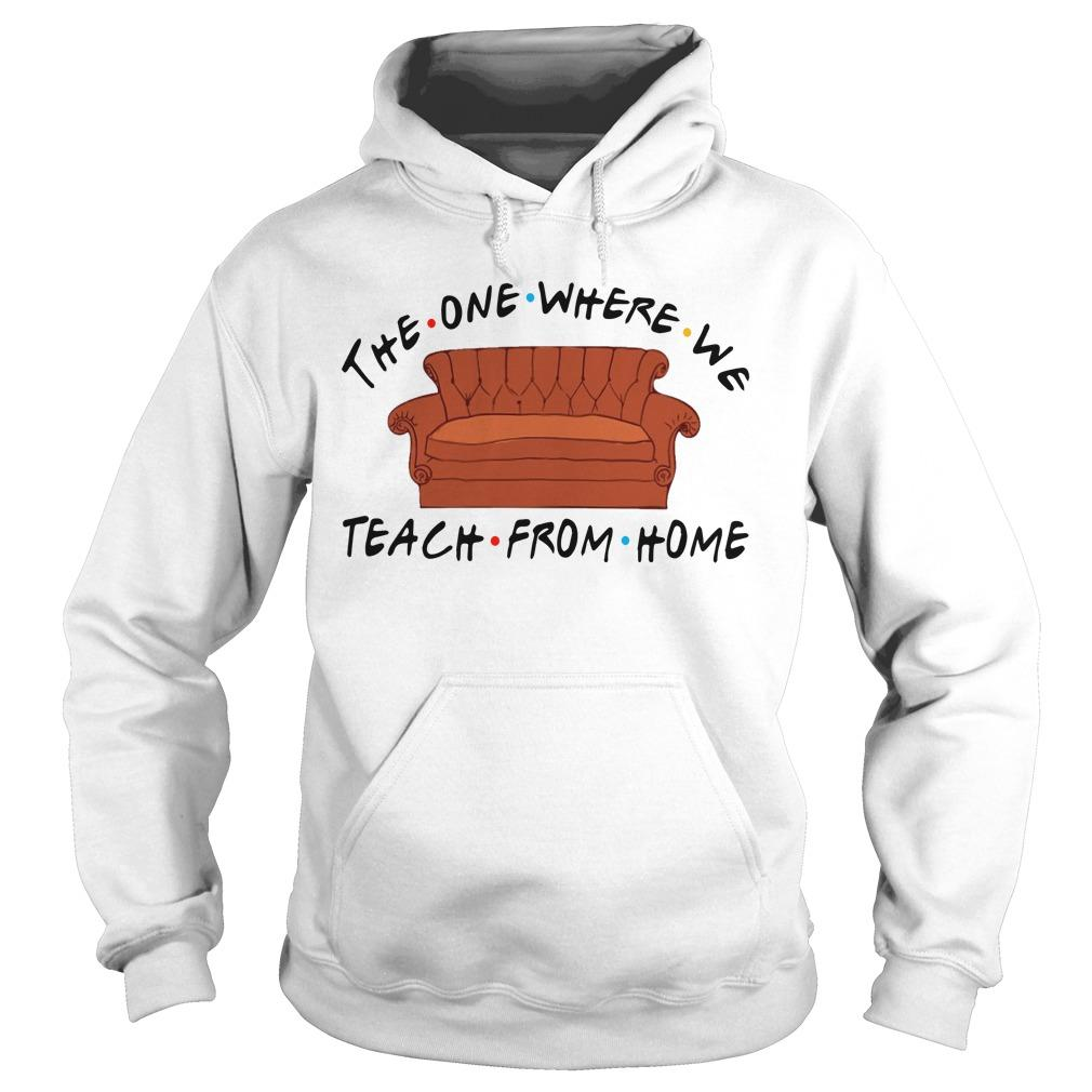 The One Where We Teach From Home Hoodie
