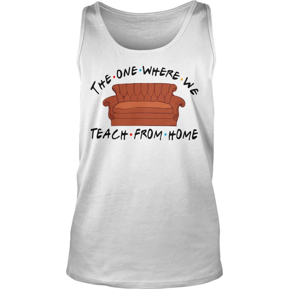 The One Where We Teach From Home Tank Top