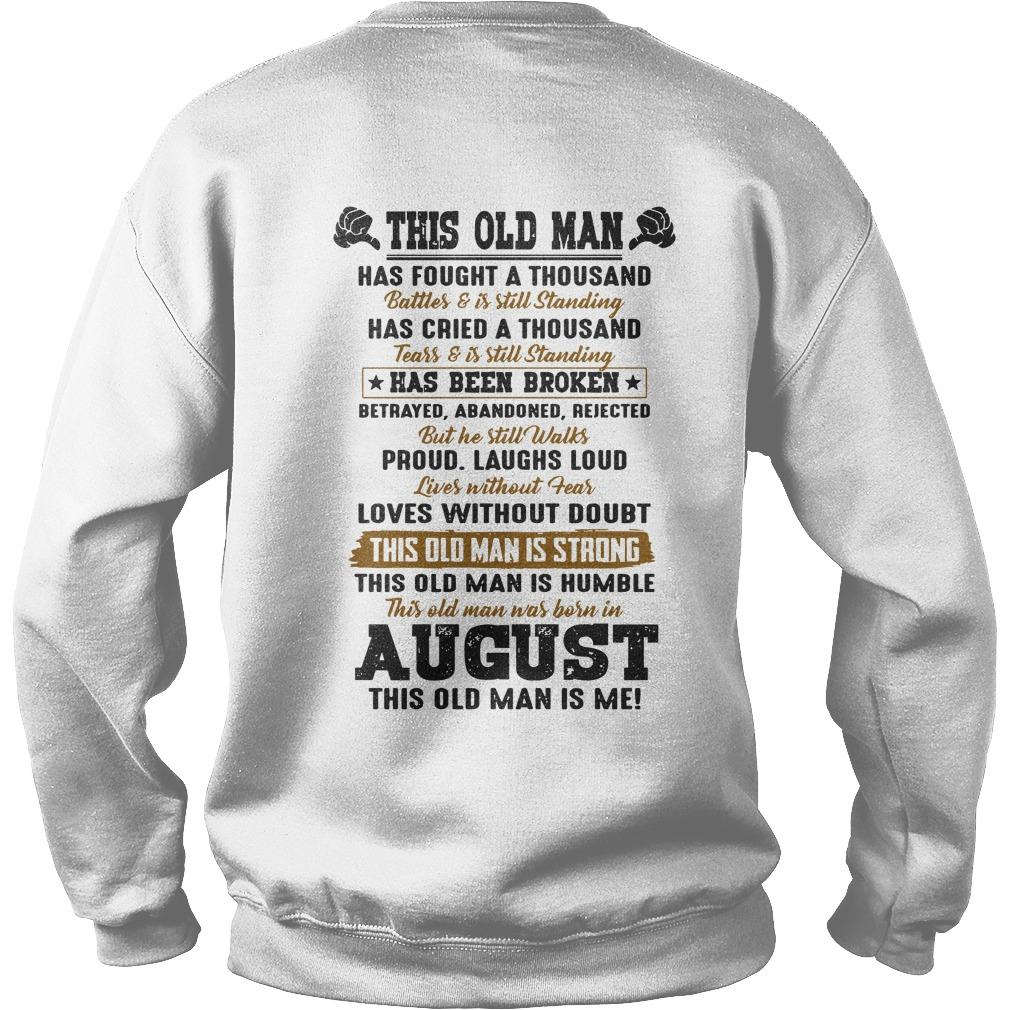 This Old Man Has Fought A Thousand Battles And Is Still Standing Born In August Sweater
